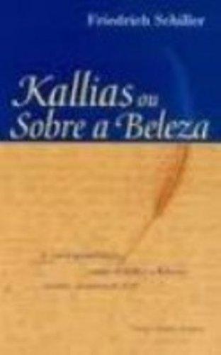 Kallias ou sobre a beleza - A correspondência entre Schiller e Körner, janeiro-fevereiro de 1793, livro de Friedrich Schiller