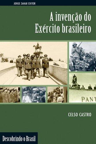 A Invenção do Exército Brasileiro, livro de Celso Castro