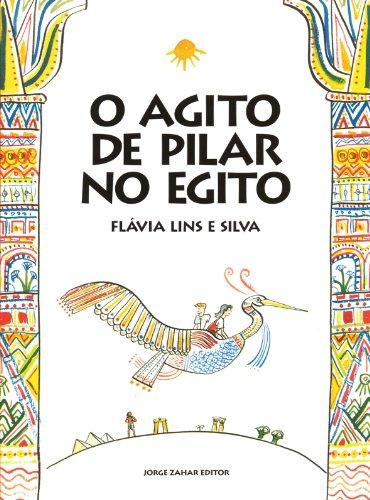 O Agito de Pilar no Egito, livro de Flavia Lins e Silva