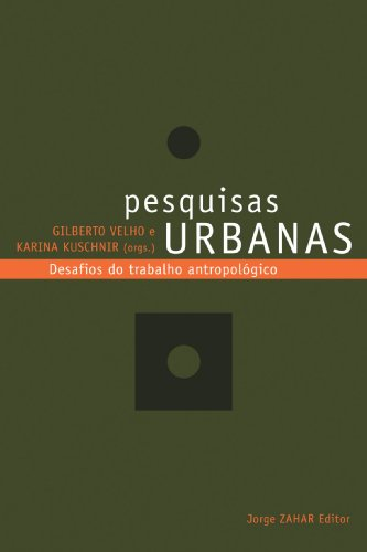 Pesquisas Urbanas, livro de Karina Kuschnir, Gilberto Velho