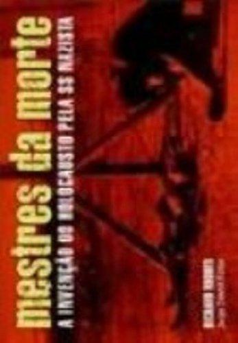Mestres da morte - A invenção do Holocausto pela SS nazista, livro de Richard Rhodes