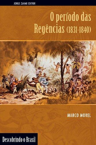 O Período das Regências (1831-1840), livro de Marco Morel