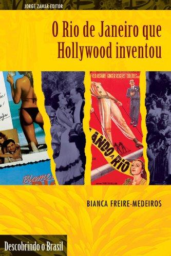 O Rio de Janeiro que Hollywood Inventou, livro de Bianca Stella Pinheiro Freire Medeiros