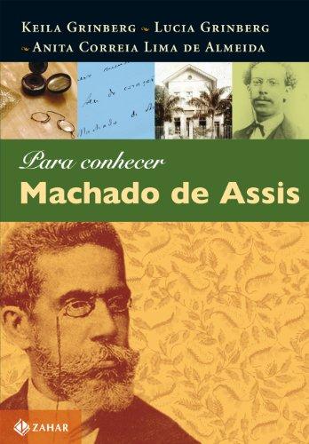 Para conhecer Machado de Assis, livro de Keila Grinberg, Lucia Grinberg, Anita Correia Lima de Almeida