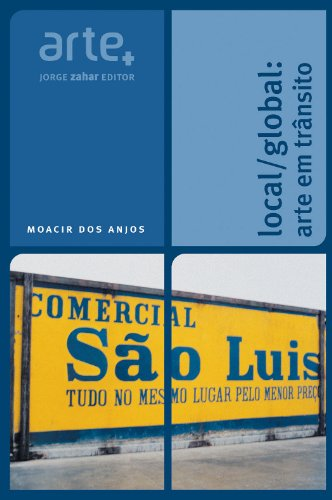 Local/Global: Arte em Trânsito, livro de Moacir dos Anjos