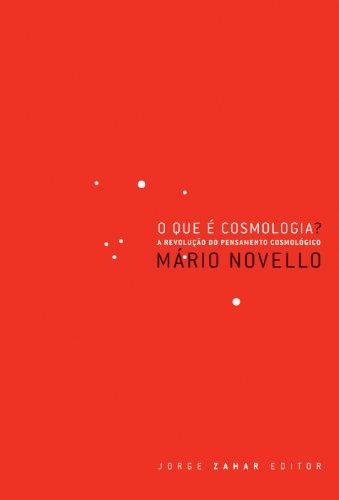 O Que é Cosmologia? - A revolução do pensamento cosmológico, livro de Mario Novello