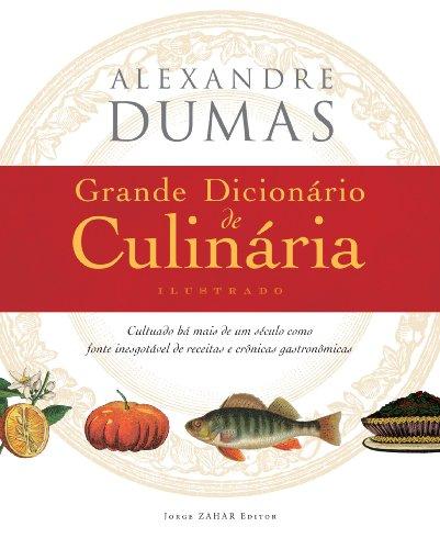 Grande Dicionário de Culinária, livro de Alexandre Dumas