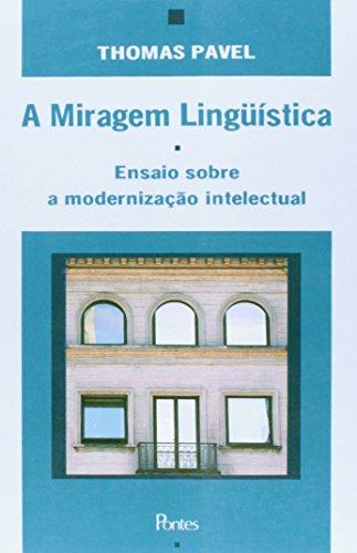 Miragem linguística - Ensaio sobre a modernização intelectual, livro de Thomas Pavel