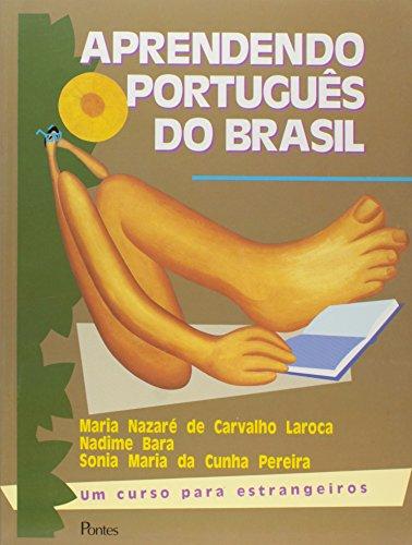 Aprendendo o Português do Brasil - Livro do Aluno, livro de Maria Nazaré de Carvalho Laroca, Nadime Bara, Sonia Maria da Cunha Pereira