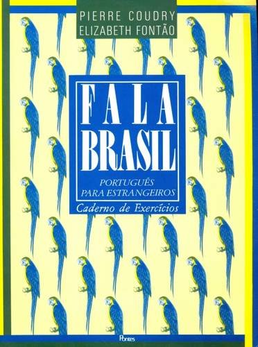 Fala Brasil - Português para estrangeiros (Caderno de Exercícios), livro de Pierre Coudry, Elizabeth Fontão