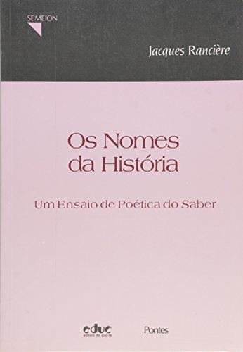 Os nomes da história - Um ensaio de poética do saber, livro de Jacques Rancière
