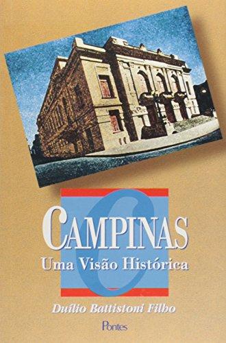 Campinas - Uma visão histórica, livro de Duilio Battistoni Filho