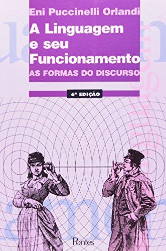 A linguagem e seu funcionamento - As formas do discurso, livro de Eni Pulcinelli Orlandi
