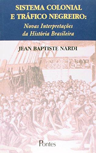 Sistema colonial e tráfico negreiro: novas interpretações da história brasileira, livro de Jean Baptiste Nardi