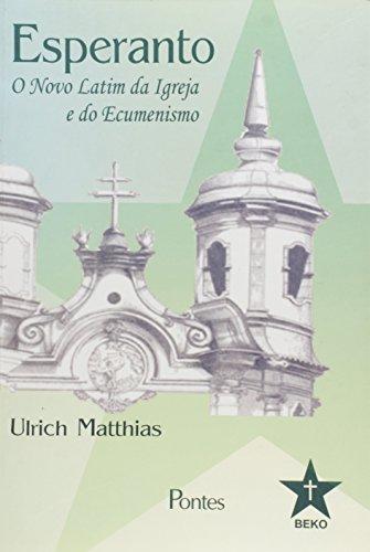 Esperanto - O novo latim da Igreja e do Ecumenismo, livro de Ulrich Mathias