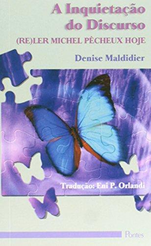 A inquietação do discurso - (re)ler Michel Pêcheux hoje, livro de Denise Maldidier