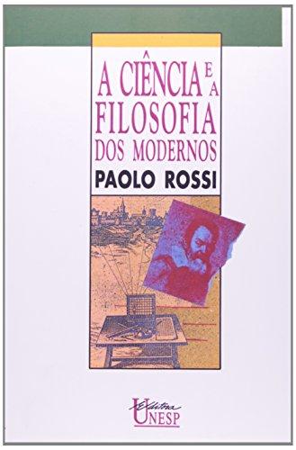 A ciência e a filosofia dos modernos - aspectos da revolução científica, livro de Paolo Rossi
