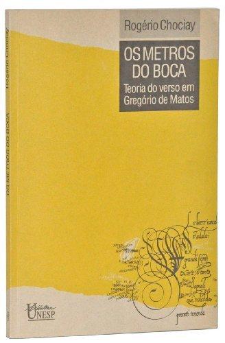Os Metros da Boca - teoria do verso em Gregório de Matos, livro de Rogério Chociay