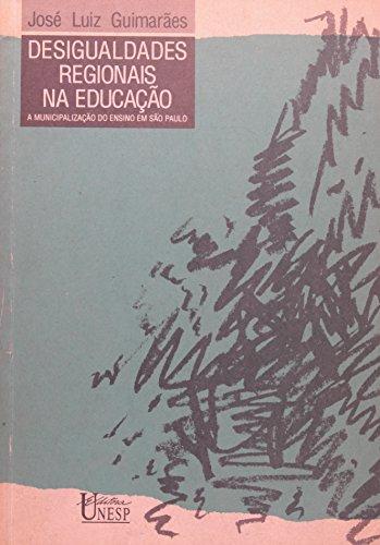 Desigualdades regionais na educação - a municipalização do ensino em São Paulo, livro de José Luiz Guimarães