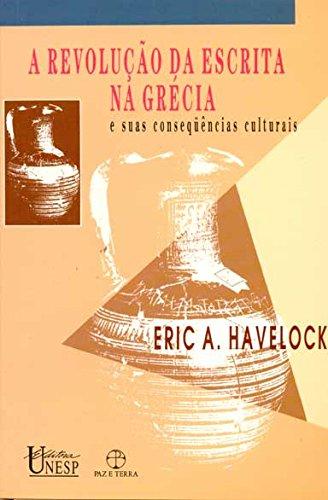 A Revolução da Escrita na Grécia e suas Consequências Culturais, livro de Eric A. Havellock