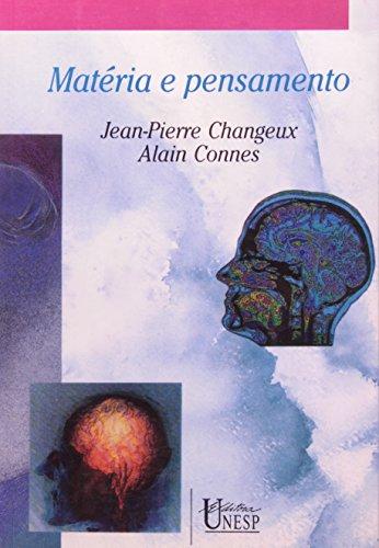 Matéria e pensamento, livro de Jean-Pierre Changeux, Alain Connes