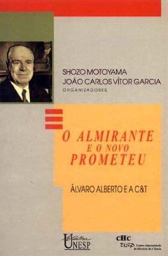 O almirante e o novo prometeu, livro de Shozo Motoyama, João Carlos Vitor Garcia (Org.)