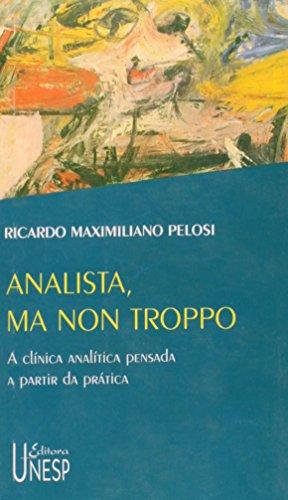 Analista, ma non troppo - a clínica analítica pensada a partir da prática, livro de Ricardo Maximiliano Pelosi