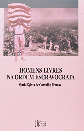 Homens livres na ordem escravocrata, livro de Maria Sylvia C. Franco