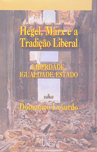 Hegel, Marx e a Tradição Liberal - liberdade, igualdade e estado, livro de Domenico Losurdo