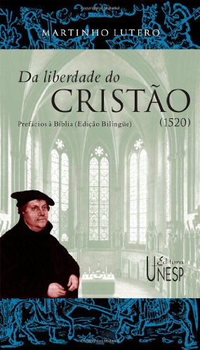 Da liberdade do cristão: prefácio à bíblia, livro de Martinho Lutero