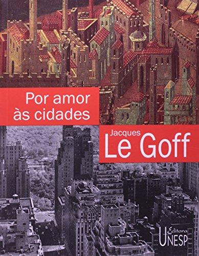 Por Amor às Cidades - conversações com Jean Lebrun, livro de Jacques Le Goff