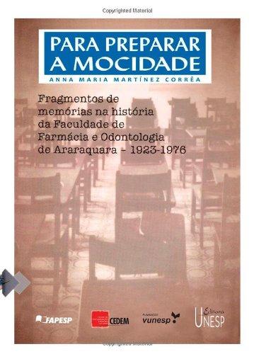 Para Preparar a Mocidade - fragmentos de memórias na história da faculdade de farmácia e odontologia de Araraquara 1923-1976, livro de Anna Maria Martínez Corrêa