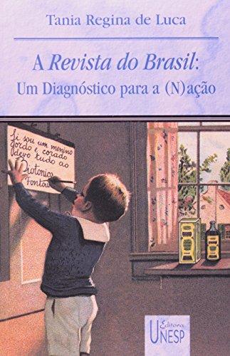 A Revista do Brasil - um diagnóstico para a (n)ação, livro de Tânia Regina de Luca
