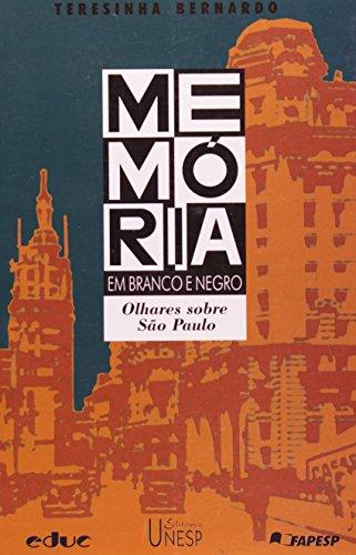 Memória em Branco e Negro - olhares sobre São Paulo, livro de Teresinha Bernardo