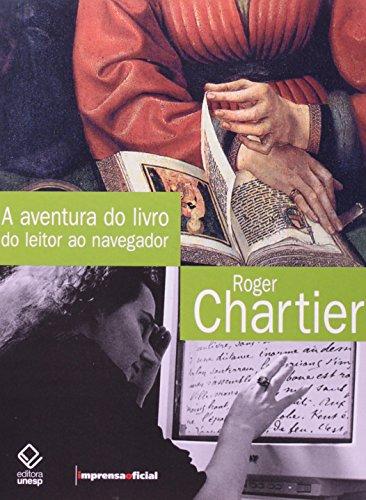 A Aventura do Livro - do leitor ao navegador - conversações com Jean Lebrun, livro de Roger Chartier