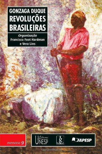 Revoluções Brasileiras - Gonzaga Duque, livro de Francisco Foot Hardman, Vera Lins (Org.)