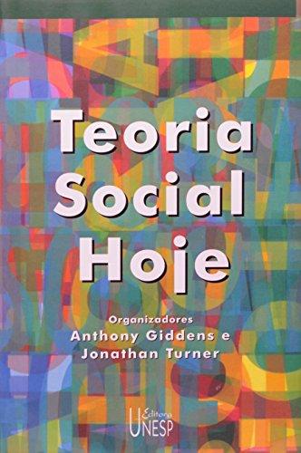 Teoria social hoje, livro de Anthony Giddens, Jonathan Turner (Org.)