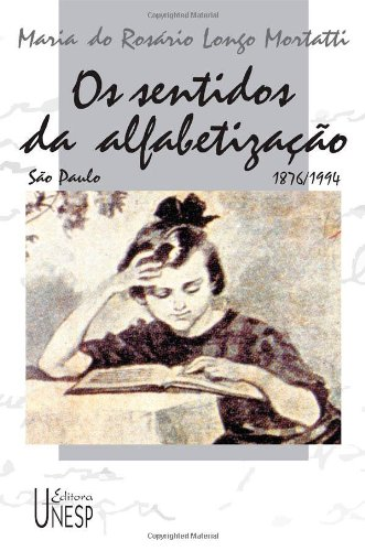 Os Sentidos da Alfabetização - São Paulo 1876-1994, livro de Maria do Rosário Longo Mortatti