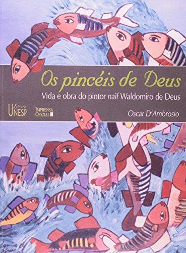 Pincéis de Deus, Os : vida e obra do pintor naïf Waldomiro de Deus, livro de Oscar D
