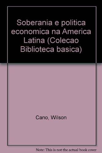 Soberania política e econômica na América Latina, livro de Wilson Cano