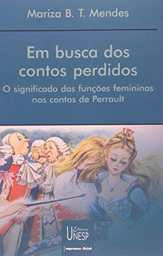 Em Busca dos Contos Perdidos - o significado das funções femininas nos contos de Perrault, livro de Mariza B. T. Mendes