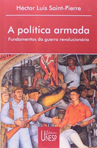 A Política Armada - fundamentos da guerra revolucionária, livro de Héctor Luis Saint-Pierre