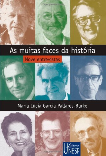 As Muitas Faces da História - nove entrevistas, livro de Maria Lúcia Garcia Pallares-Burke