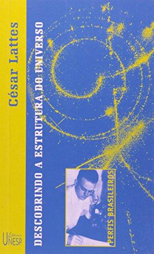Cesar Lattes - descobrindo a estrutura do universo, livro de Jesus de Paula Assis