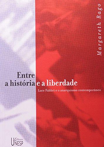 Entre a História e a Liberdade - Luce Fabbri e o anarquismo contemporâneo, livro de Margareth Rago