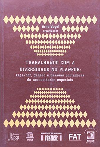 Trabalhando com a Diversidade no Planfor - raça/cor, gênero e pessoas portadoras de necessidades especiais, livro de Arno Vogel (Org.)