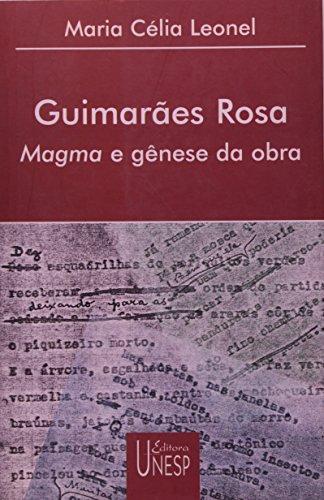 Guimarães Rosa - Magma e Gênese da Obra, livro de Maria Célia Leonel
