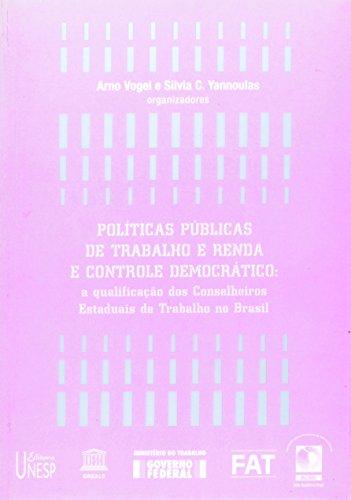 Políticas públicas de trabalho e renda e controle democrático, livro de Arno Vogel, Silvia C. Yannoulas (Org.)