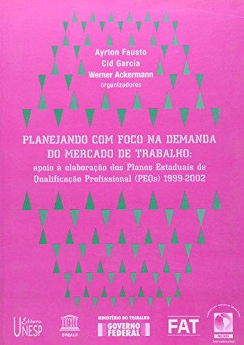 Planejando com foco na demanda do mercado de trabalho, livro de Ayrton Fausto, Cid Garcia, Werner Ackermann (Org.)