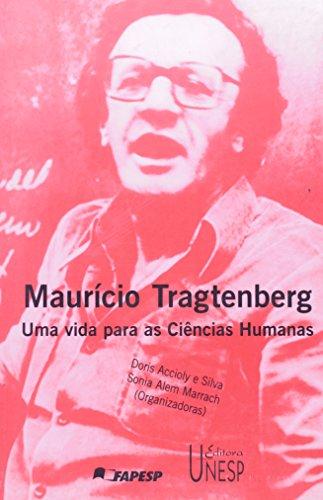 Maurício Tragtenberg - uma vida para as ciências humanas, livro de Doris Accioly, Silva, Sonia Alem Marrach (Org.)